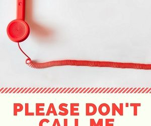 Please Don't Call Me