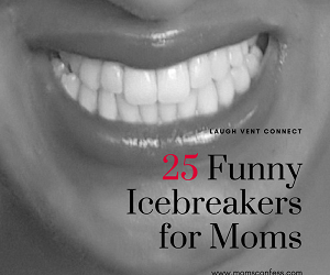 25 Funny Icebreaker Questions for Moms