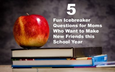 Back to School: 5 Fun Icebreaker Questions for Moms Who Want to Make New Friends this School Year